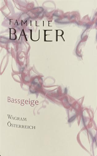 Familie Bauer Blauer Zweigelt Ried Bassgeige